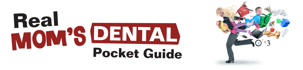 Real Mom's Dental Pocket Guide