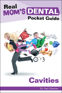 Buy Real Mom's Dental Pocket Guide - CAVITIES by Dr Paul Schreiter in paperback for $14.99